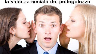 Il gossip: la valenza sociale del pettegolezzo